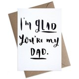 Small glad youre my dad fathers day greeting card